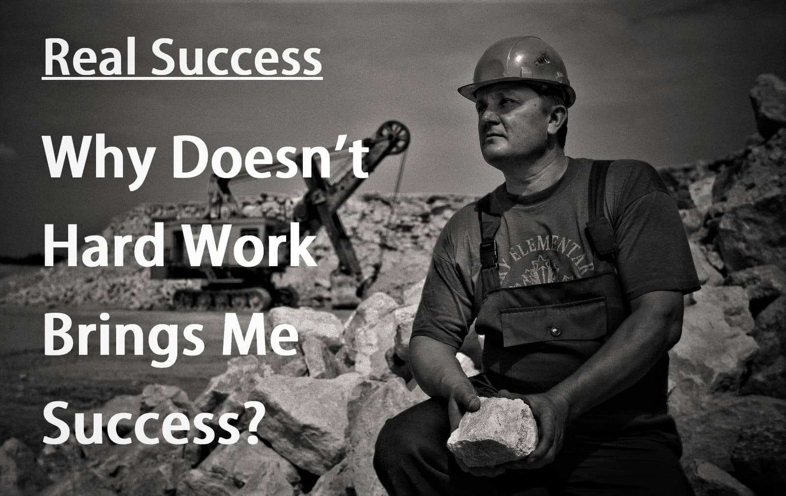 Why Doesn't Hard Work Brings Me Success?