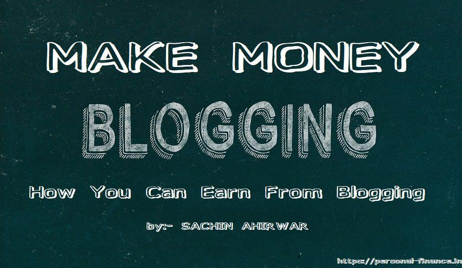 Make Money Blogging: How You Can Earn From Blogging In 2020