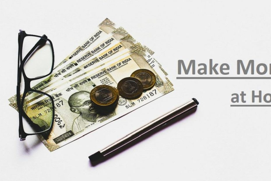 Some India notes and Coin - Ways to make money at home