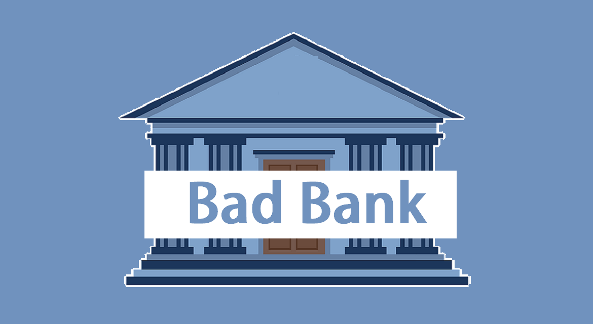 What are bad banks, why India is moving towards it?
