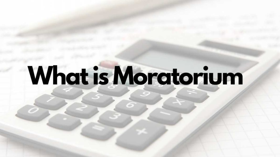 What is moratorium, what does it mean, what is its impact