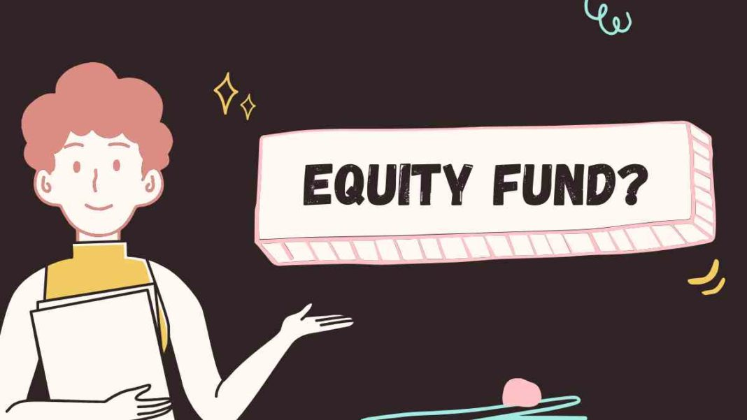 What is equity fund?