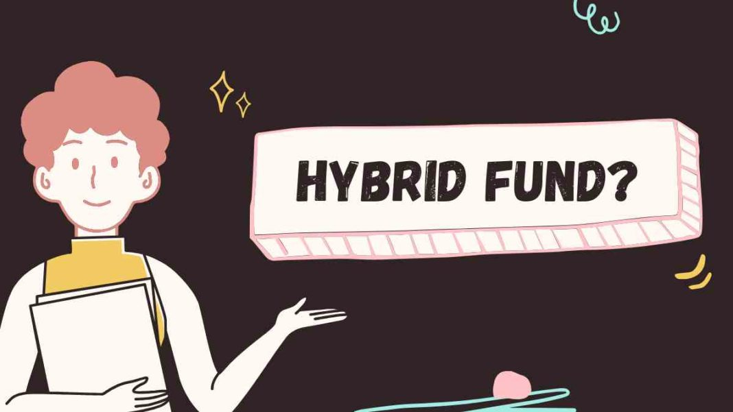 What is hybrid fund? How is it useful? hybrid or equity fund?